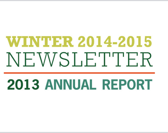 Winter 2014-2015 Newsletter & 2013 Annual Report